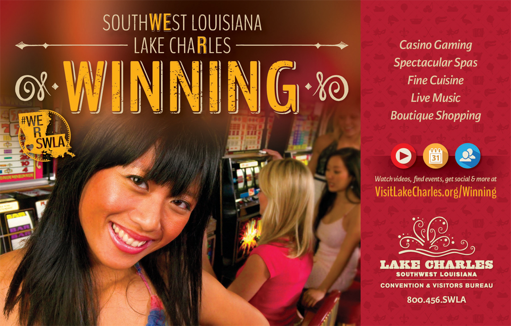 for more info: www.VisitLakeCharles.org/Winning